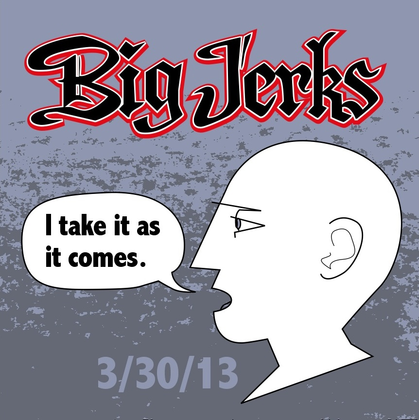 Big Jerks Take It